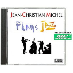 JEAN-CHRISTIAN MICHEL PLAYS JAZZ