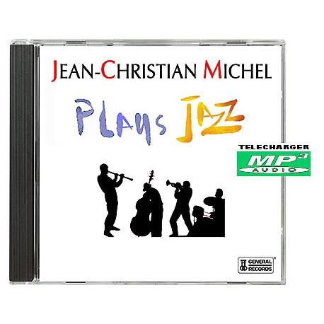 JEAN-CHRISTIAN MICHEL PLAYS JAZZ